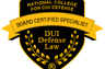 National College of DUI Defense Board Certification. Fewer than 60 attorneys nationwide hold this certification.